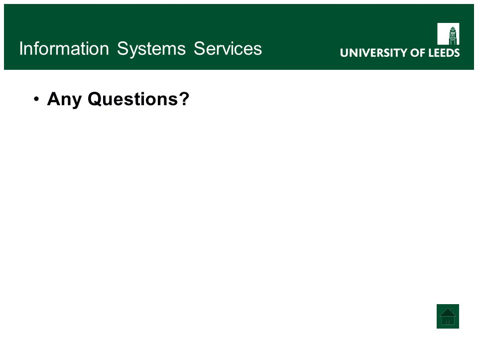 Information Systems Services Any Questions?