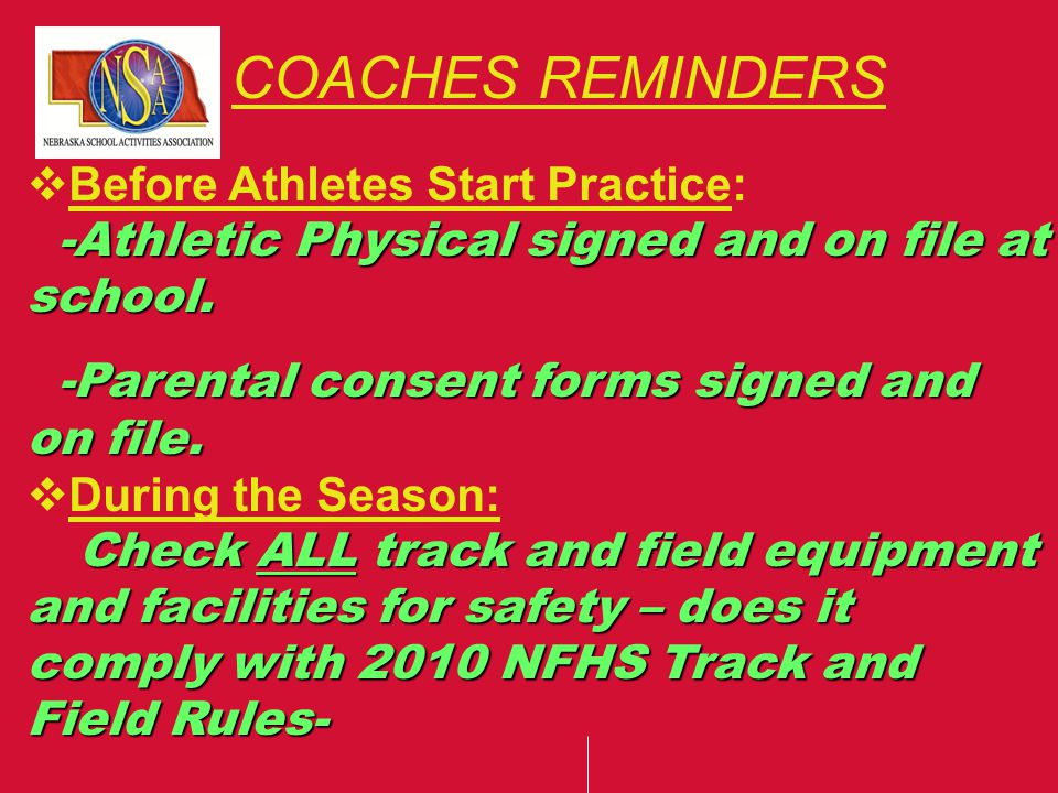 COACHES REMINDERS  Before Athletes Start Practice: -Athletic Physical signed and on file at school.