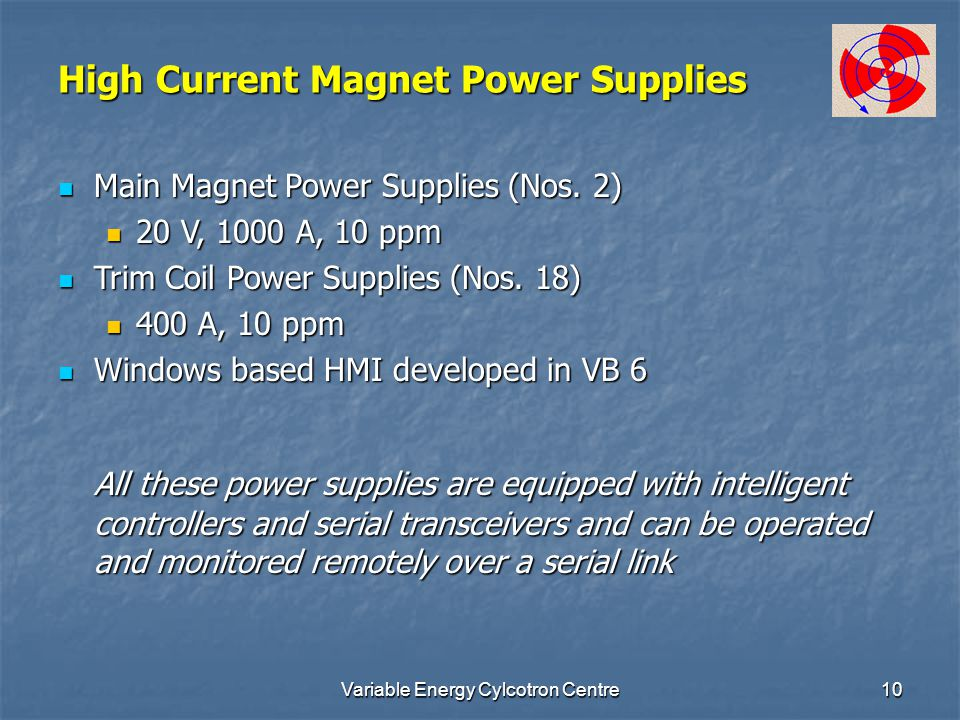 Variable Energy Cylcotron Centre10 High Current Magnet Power Supplies Main Magnet Power Supplies (Nos. 2) Main Magnet Power Supplies (Nos. 2) 20 V, 10