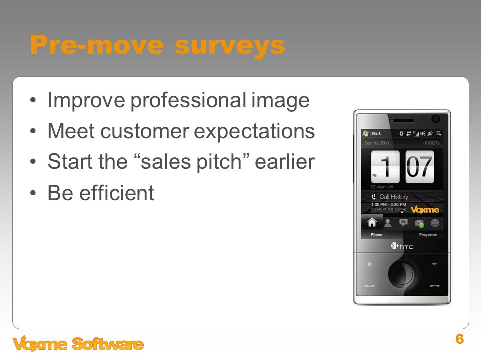 6 Pre-move surveys Improve professional image Meet customer expectations Start the sales pitch earlier Be efficient