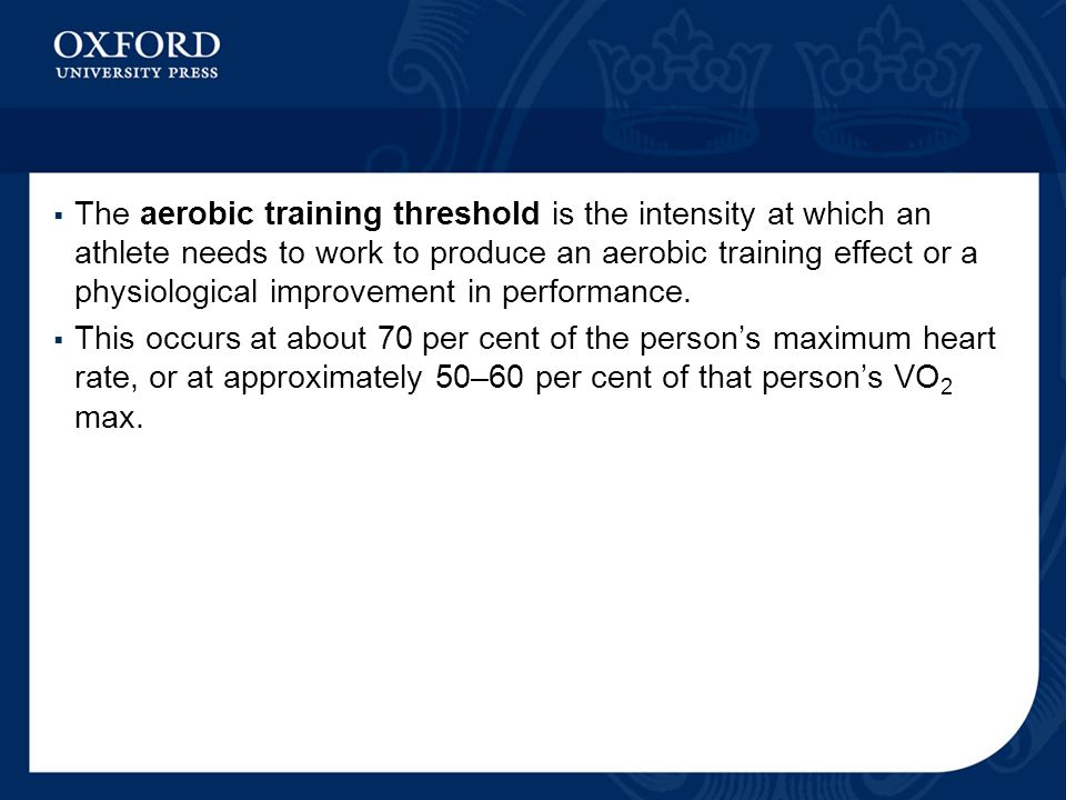  The aerobic training threshold is the intensity at which an athlete needs to work to produce an aerobic training effect or a physiological improvement in performance.