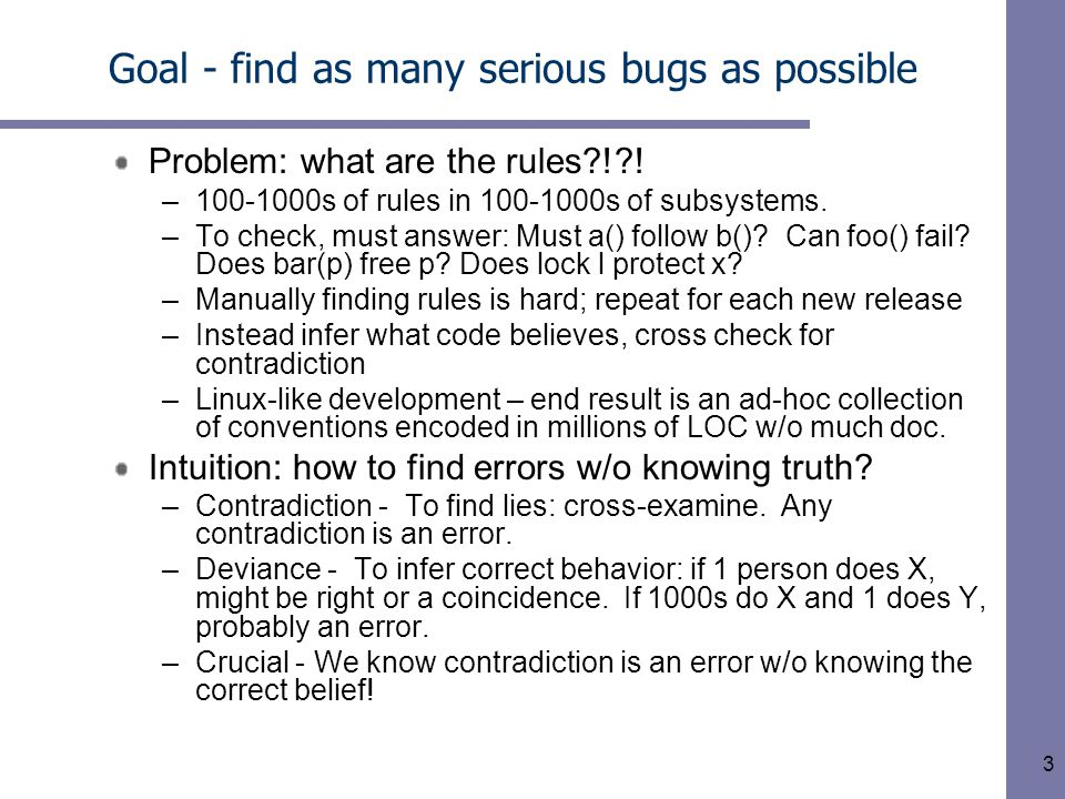 3 Goal - find as many serious bugs as possible Problem: what are the rules?!?.
