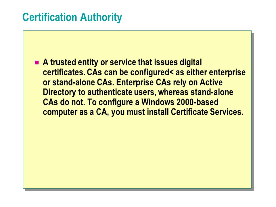 Certificate Revocation Certificate ServerClient Computer CA Compromised Employment Status Changes Private Key Compromised Certificate Obtained Fraudulently Certificate Status Changes Active Directory CRL