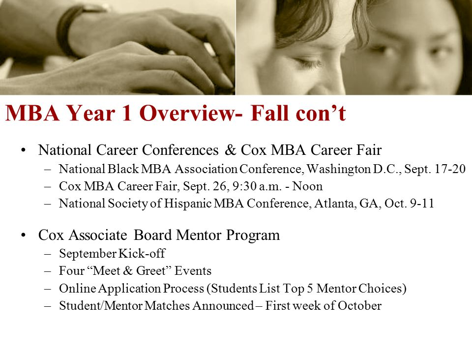 MBA Year 1 Overview- Fall con't National Career Conferences & Cox MBA Career Fair –National Black MBA Association Conference, Washington D.C., Sept.