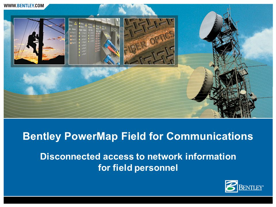 Disconnected access to network information for field personnel Bentley PowerMap Field for Communications