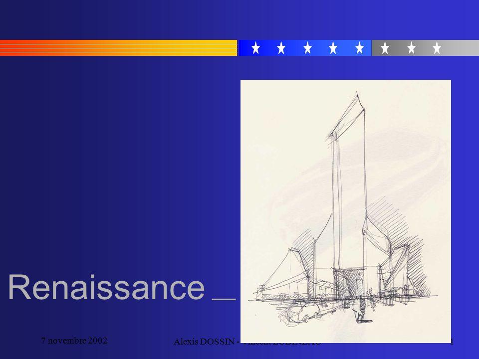 7 novembre 2002 Alexis DOSSIN - Vincent LUBINEAU1 Renaissance