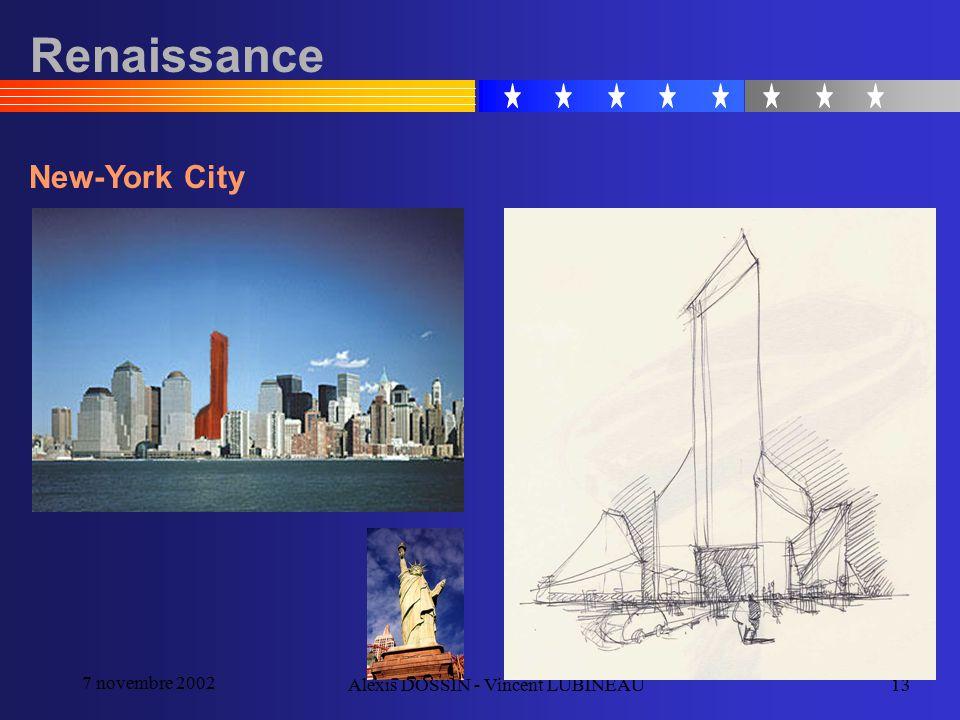 7 novembre 2002 Alexis DOSSIN - Vincent LUBINEAU13 Renaissance New-York City