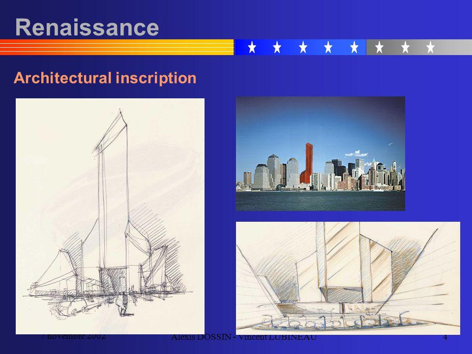 7 novembre 2002 Alexis DOSSIN - Vincent LUBINEAU4 Renaissance Architectural inscription