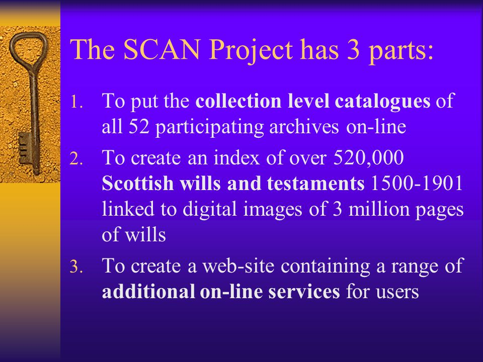 The SCAN Project has 3 parts: 1.