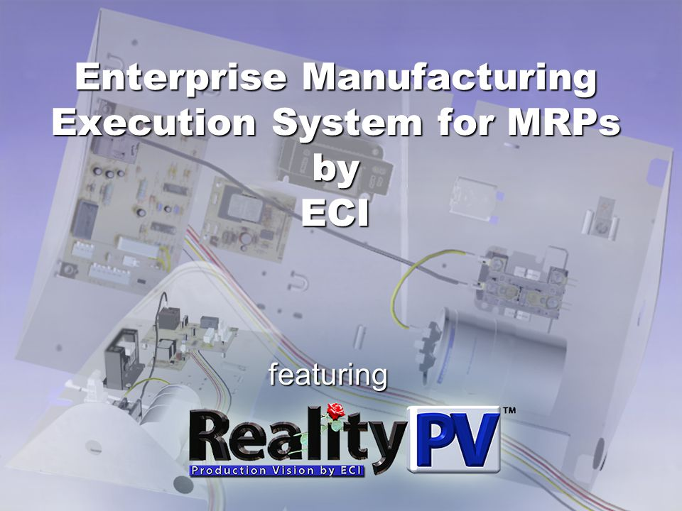 Enterprise Manufacturing Execution System for MRPs by ECI featuring