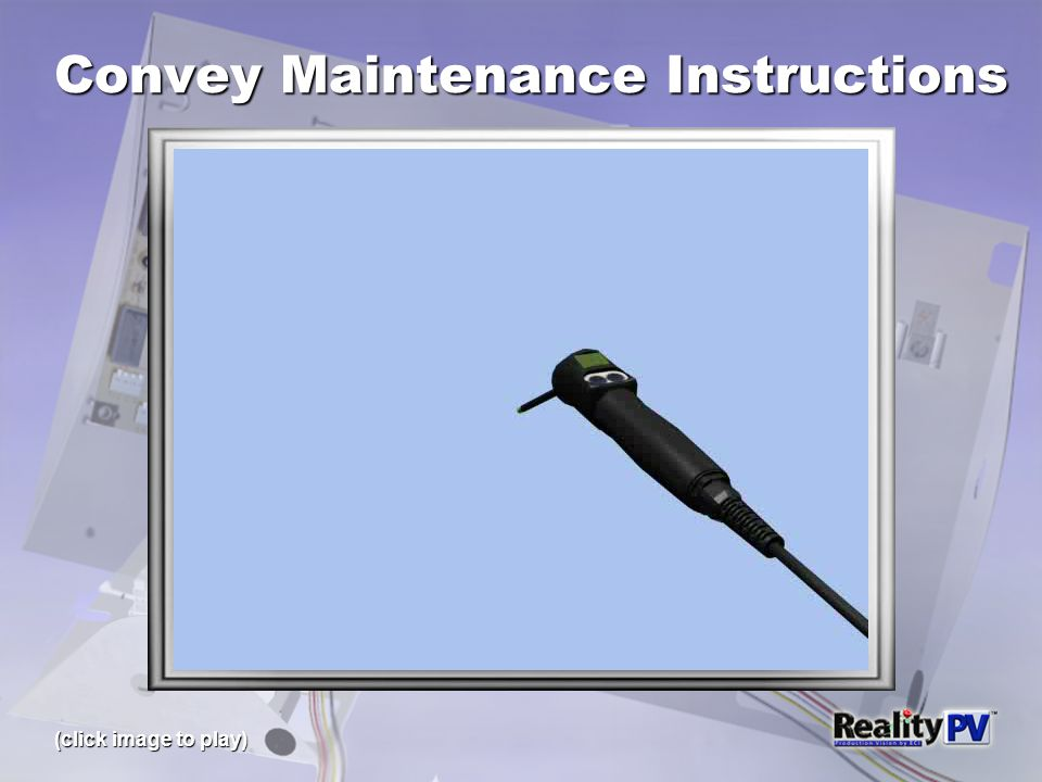 Convey Maintenance Instructions (click image to play)