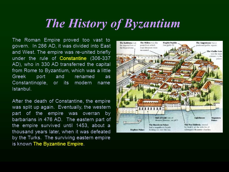 The History of Byzantium The Roman Empire proved too vast to govern.