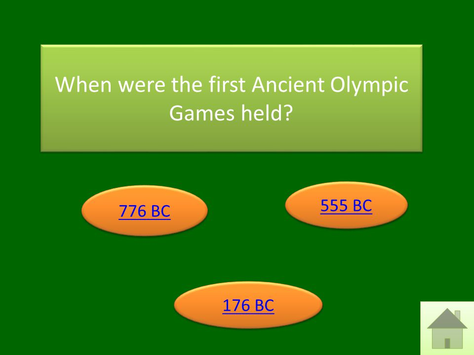 When were the first Ancient Olympic Games held 776 BC 176 BC 555 BC
