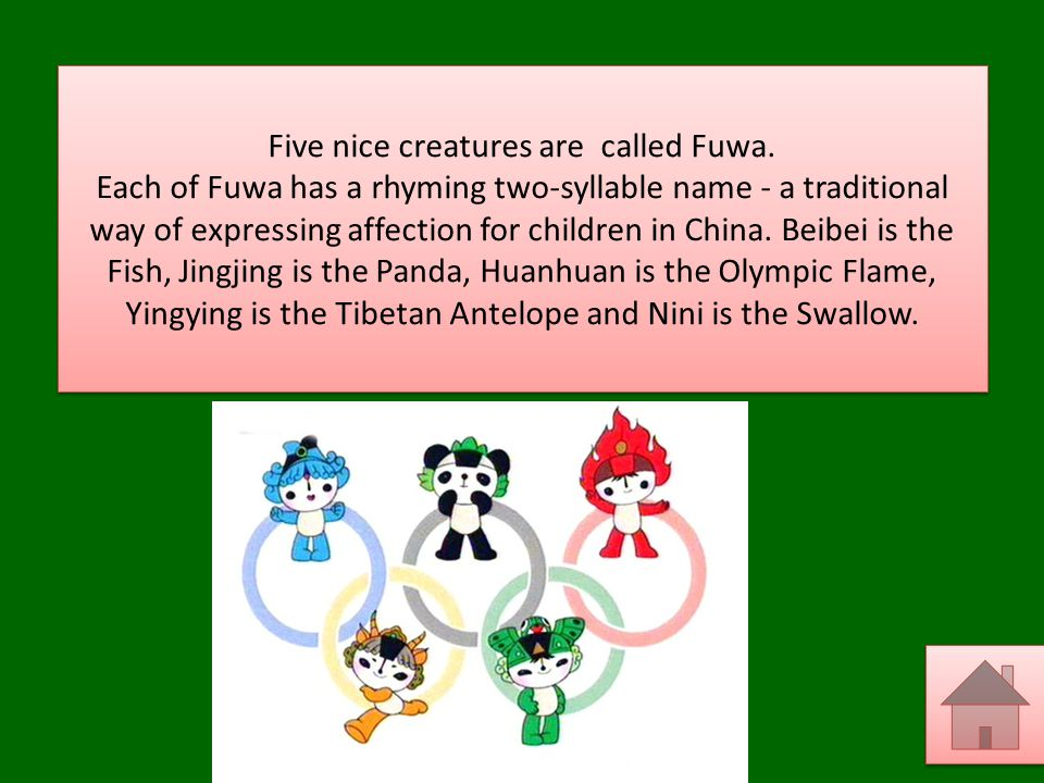 Five nice creatures are called Fuwa.