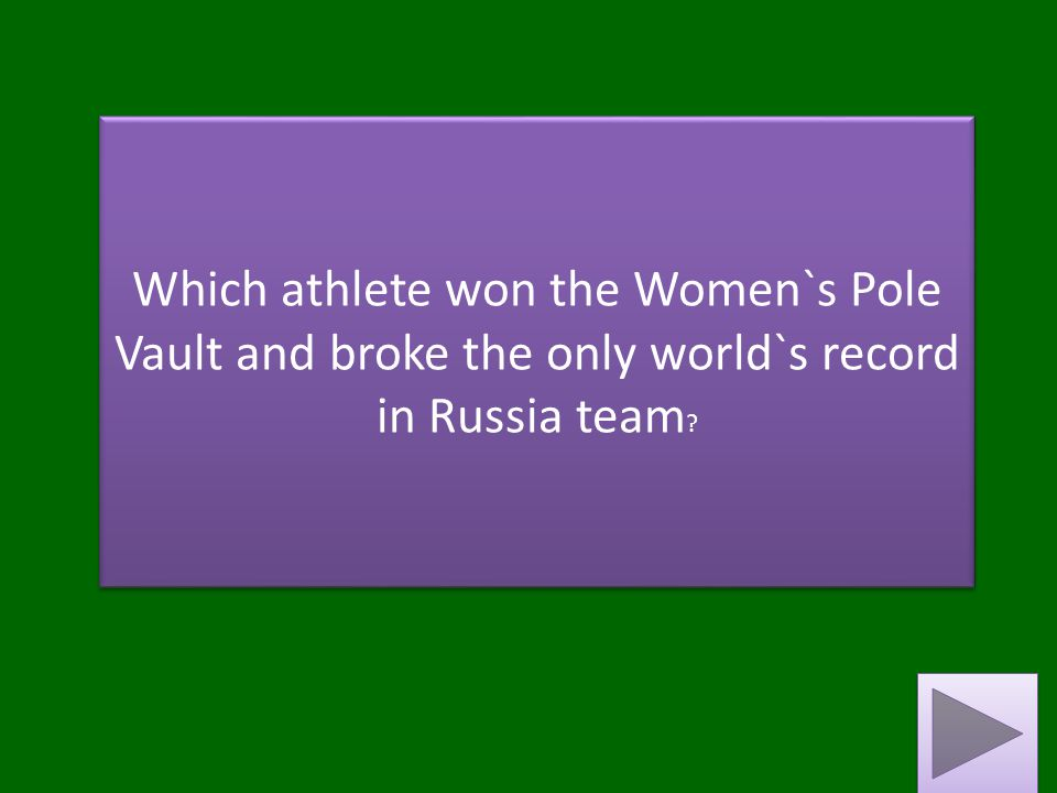 Which athlete won the Women`s Pole Vault and broke the only world`s record in Russia team