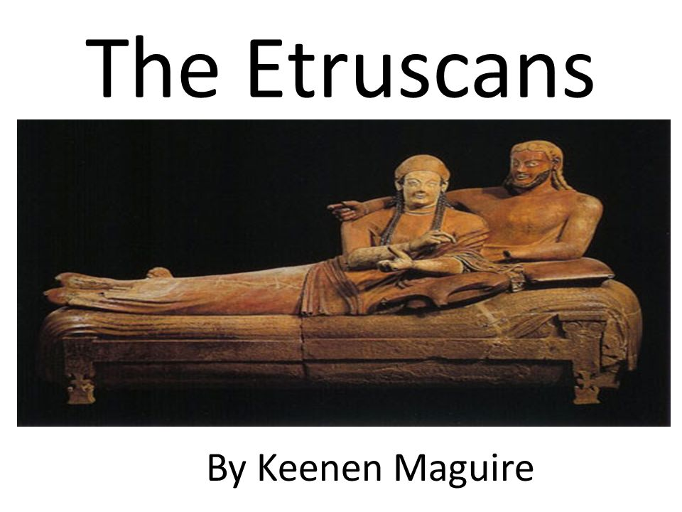 The Etruscans By Keenen Maguire