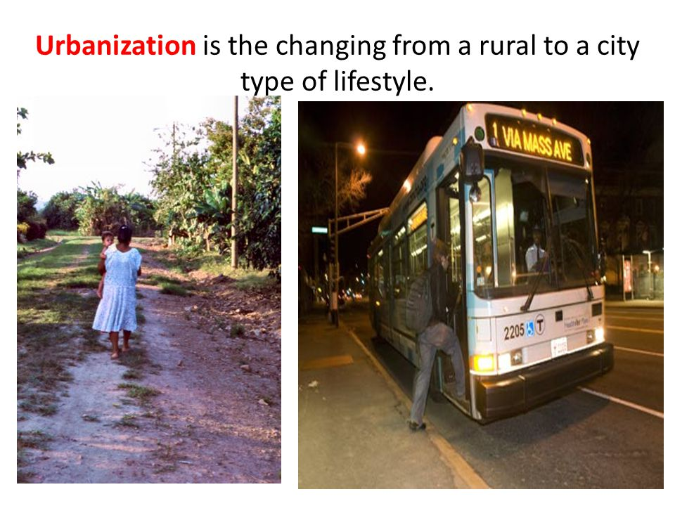 Urbanization is the changing from a rural to a city type of lifestyle.