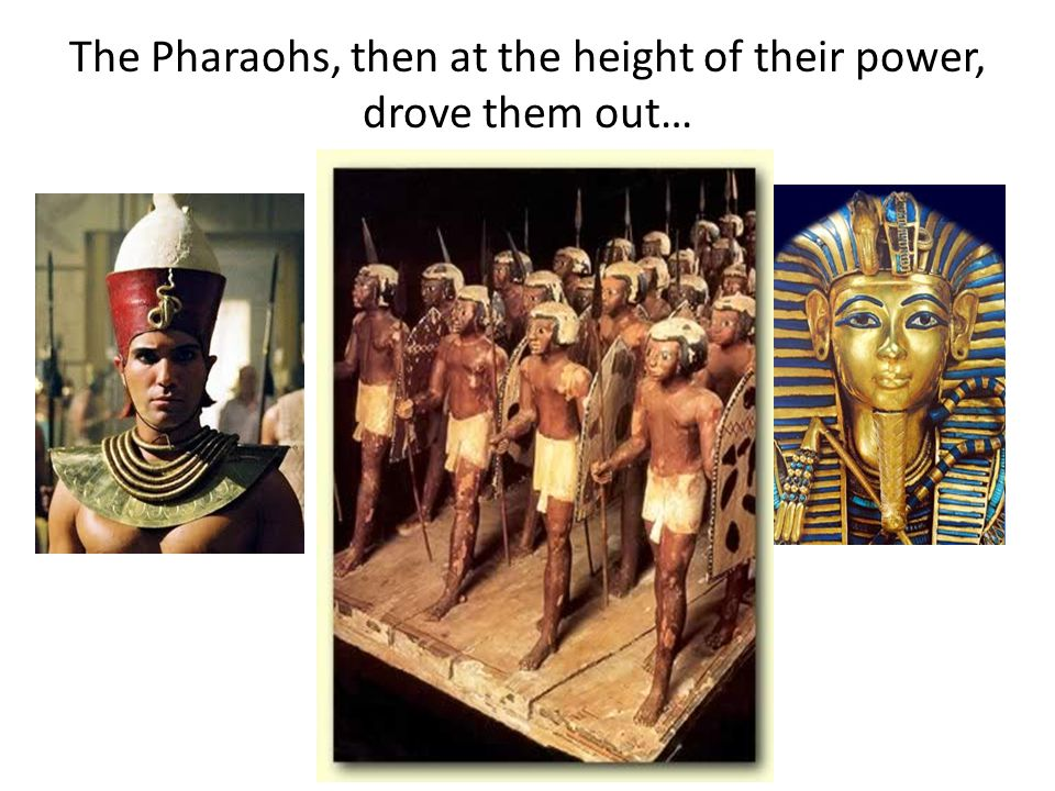 The Pharaohs, then at the height of their power, drove them out…