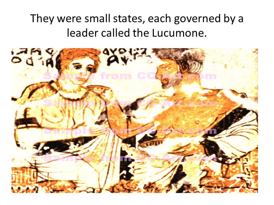 They were small states, each governed by a leader called the Lucumone.