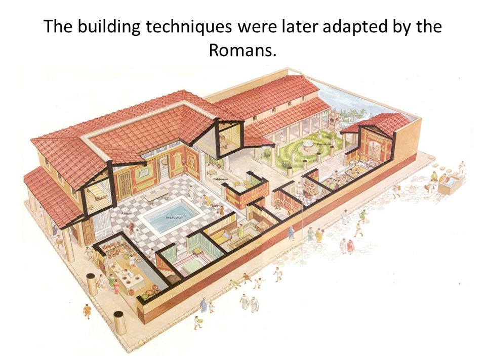 The building techniques were later adapted by the Romans.