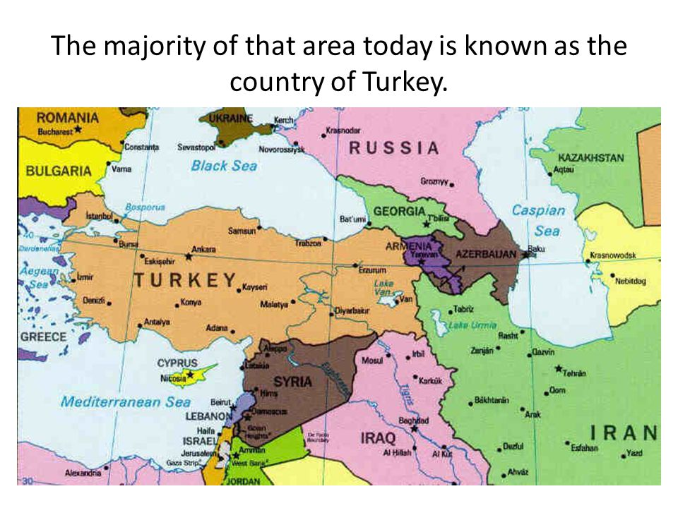 The majority of that area today is known as the country of Turkey.