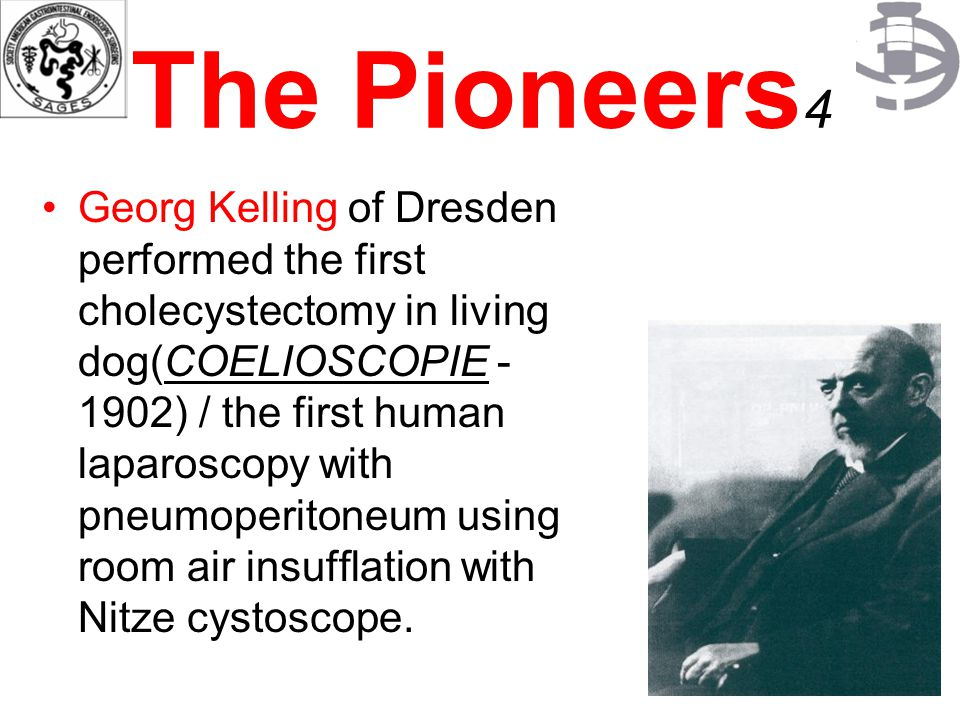 The first experimental laparoscopy was performed in Berlin in 1901 by the Georg Kelling, who used a cystoscope He insufflated the abdomen of a dog with air.