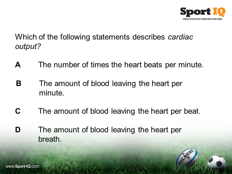 Which of the following statements describes cardiac output.
