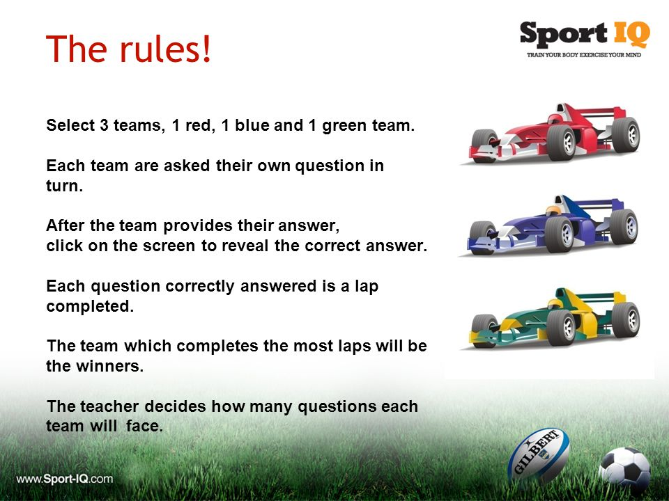 The rules! Select 3 teams, 1 red, 1 blue and 1 green team. Each team are asked their own question in turn. After the team provides their answer, click