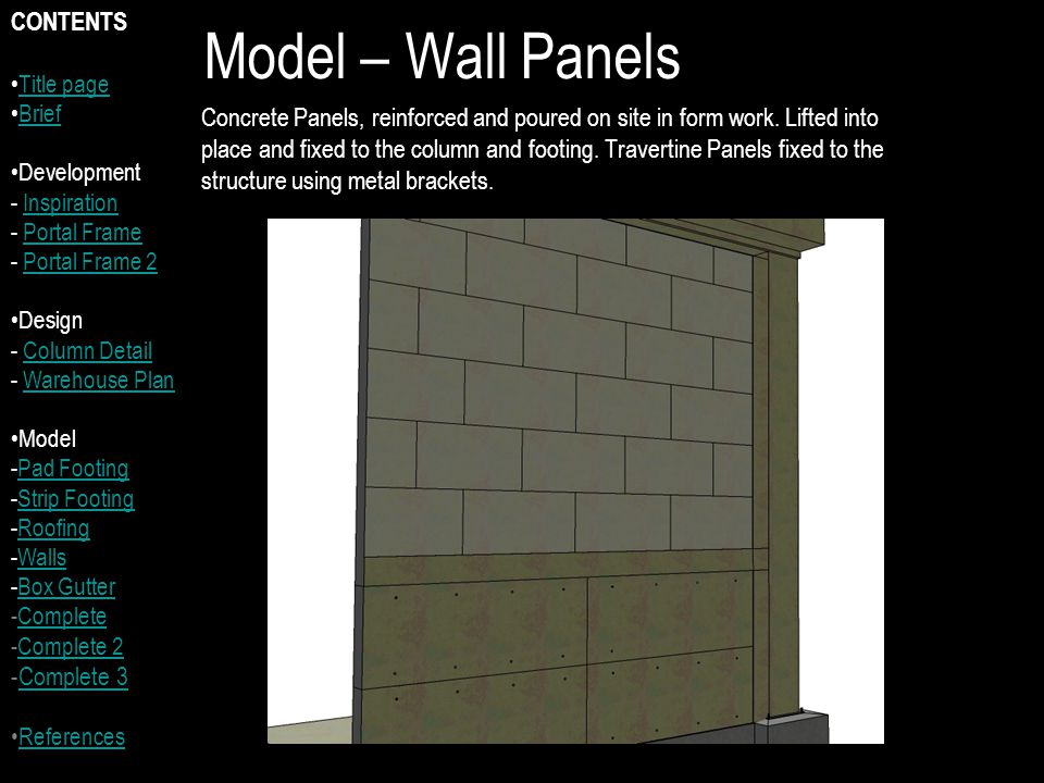 Model – Wall Panels Concrete Panels, reinforced and poured on site in form work.