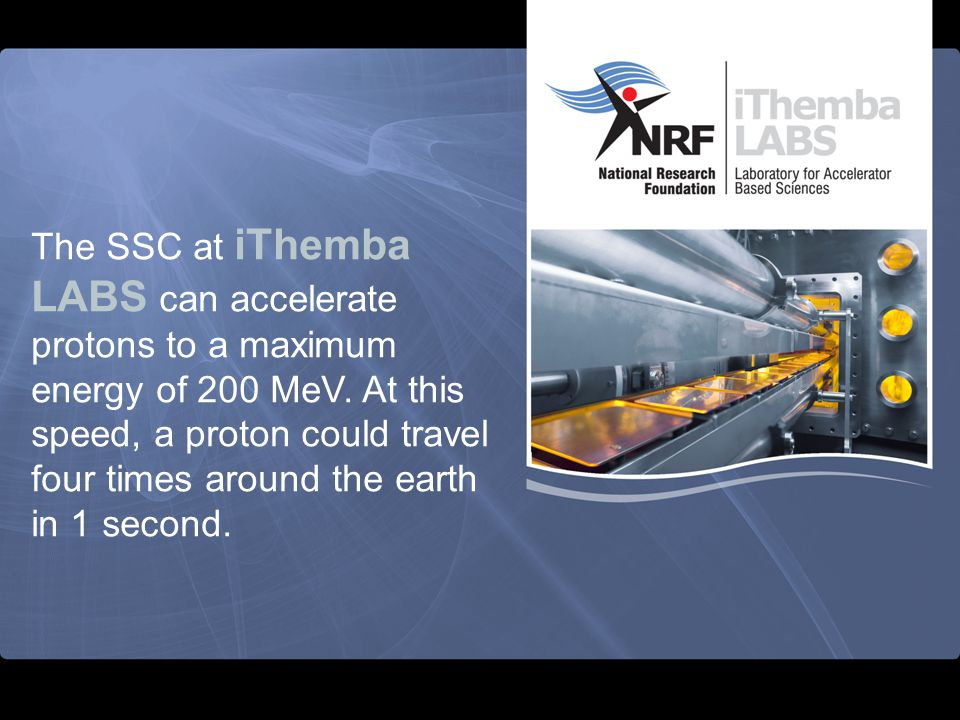The 66-MeV proton beam has two end-stations (user communities) within iThemba LABS multidisciplinary facility.