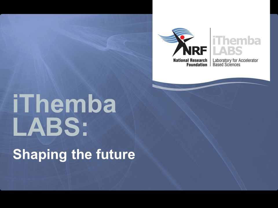 iThemba Labs is committed to: developing a beamsplitter capable of delivering two beams of different intensities, thereby increasing the production of radionuclides,