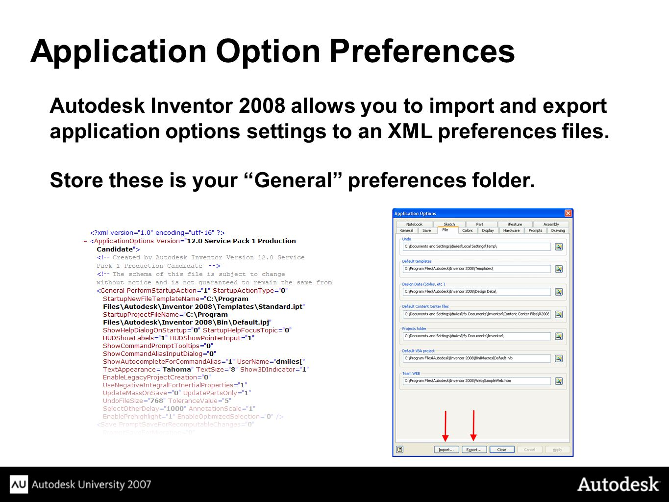 Autodesk Inventor 2008 allows you to import and export application options settings to an XML preferences files.