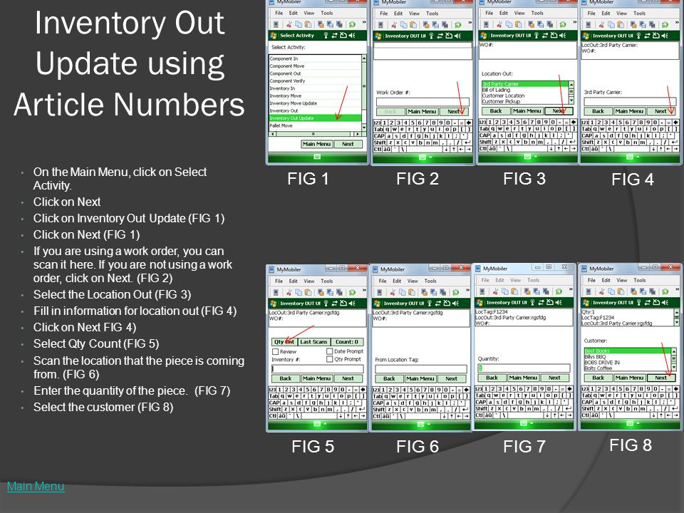 Inventory Out Update using Article Numbers On the Main Menu, click on Select Activity. Click on Next Click on Inventory Out Update (FIG 1) Click on Ne