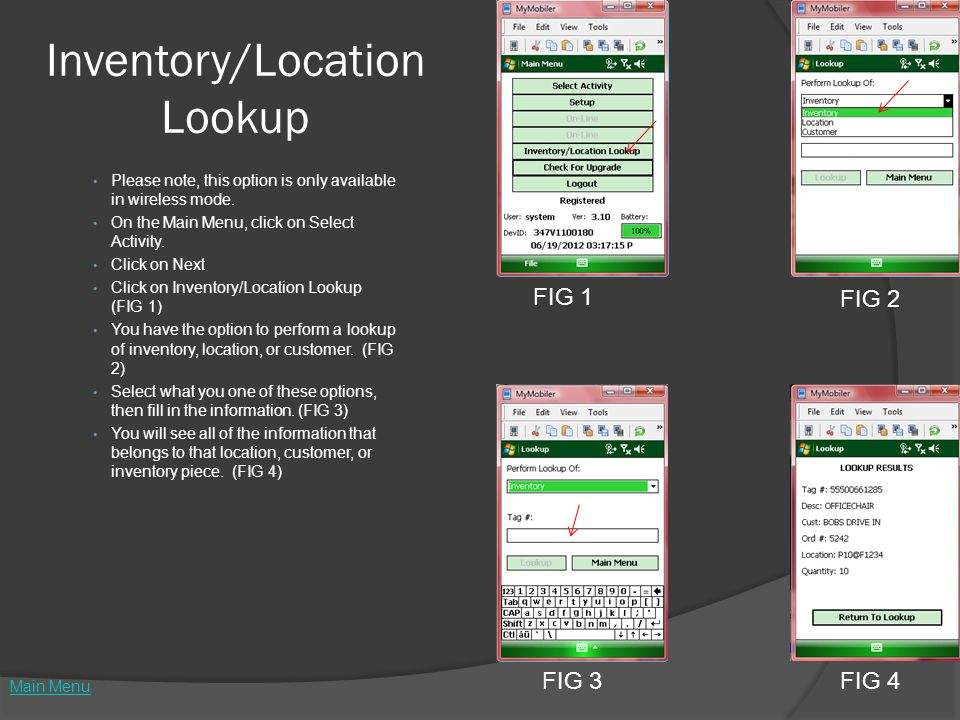 Inventory/Location Lookup Please note, this option is only available in wireless mode. On the Main Menu, click on Select Activity. Click on Next Click