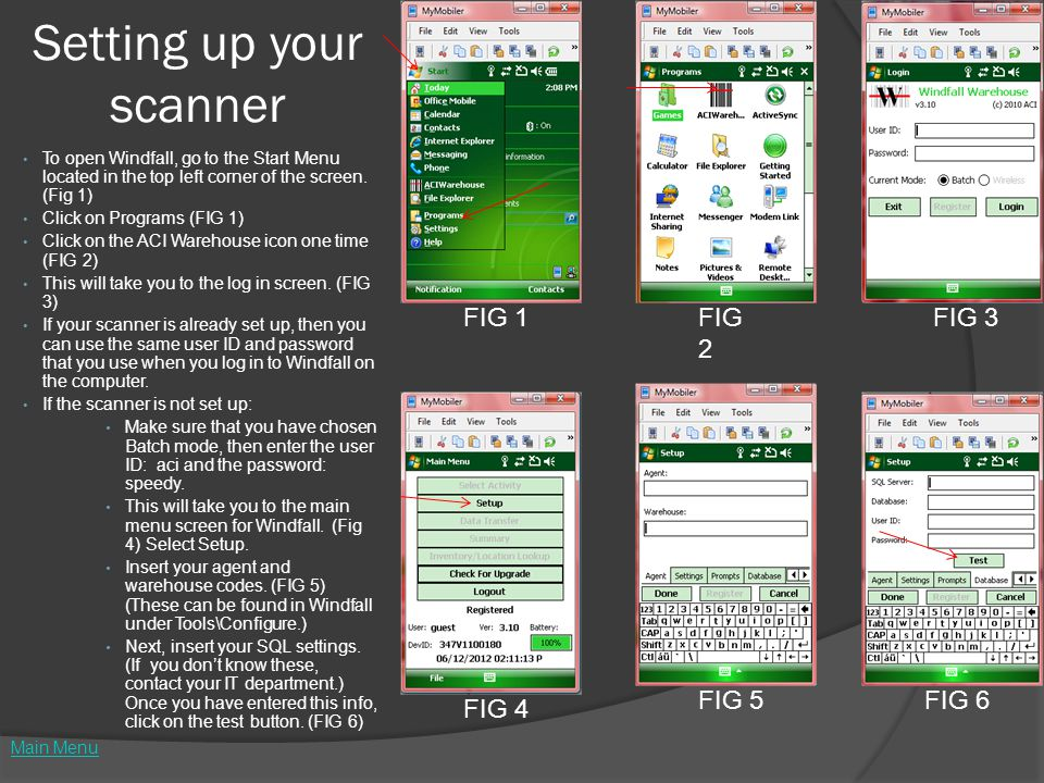 Setting up your scanner To open Windfall, go to the Start Menu located in the top left corner of the screen. (Fig 1) Click on Programs (FIG 1) Click o