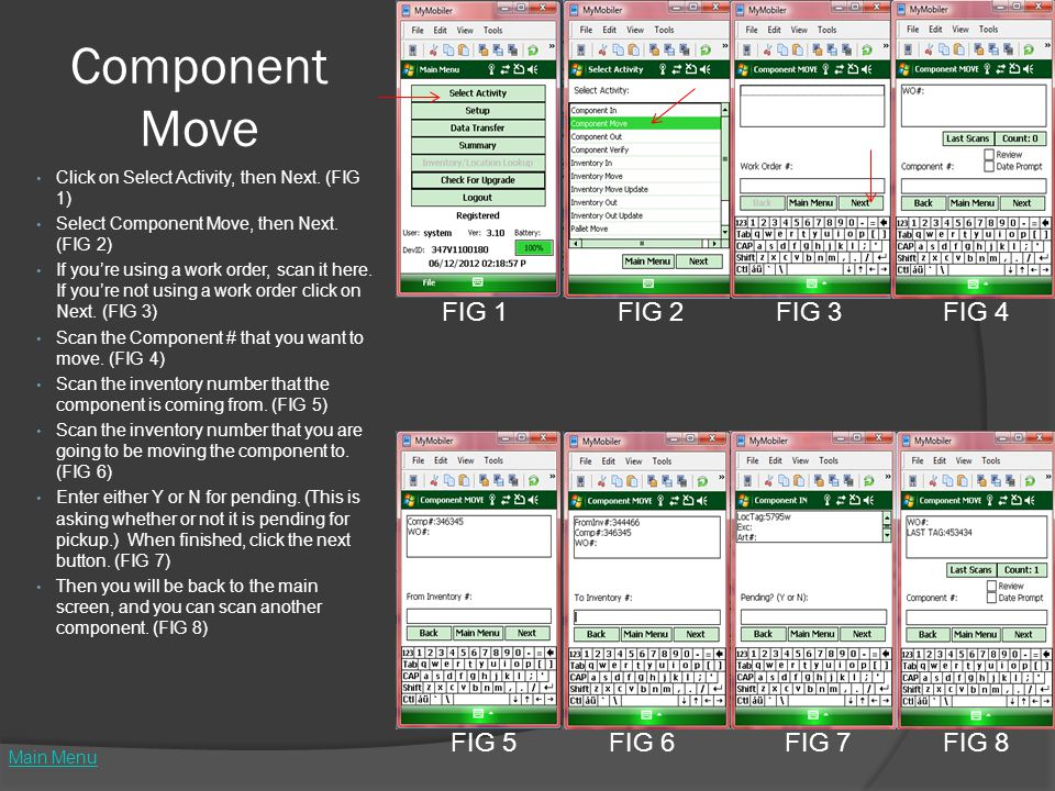Component Move Click on Select Activity, then Next. (FIG 1) Select Component Move, then Next. (FIG 2) If you're using a work order, scan it here. If y