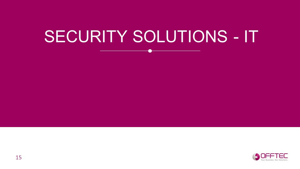 SECURITY SOLUTIONS - IT 15