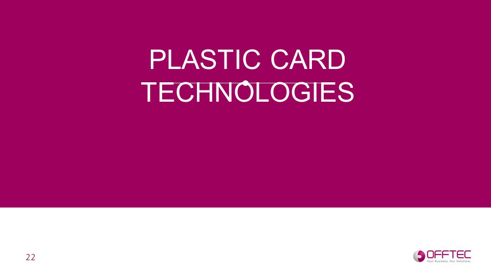 PLASTIC CARD TECHNOLOGIES 22