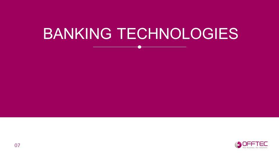 BANKING TECHNOLOGIES 07