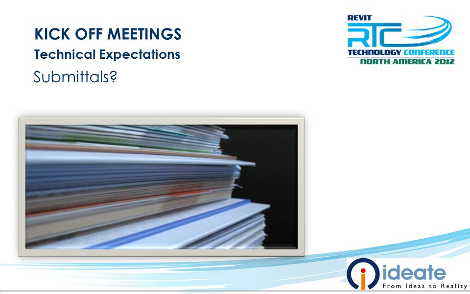 KICK OFF MEETINGS Technical Expectations Submittals