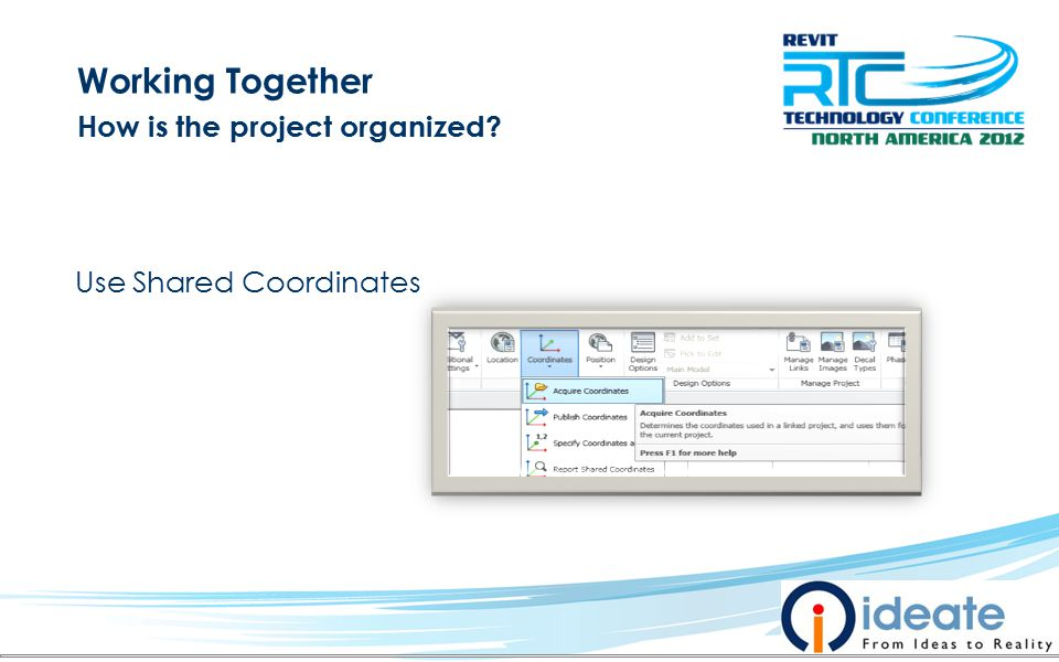 Working Together How is the project organized Use Shared Coordinates