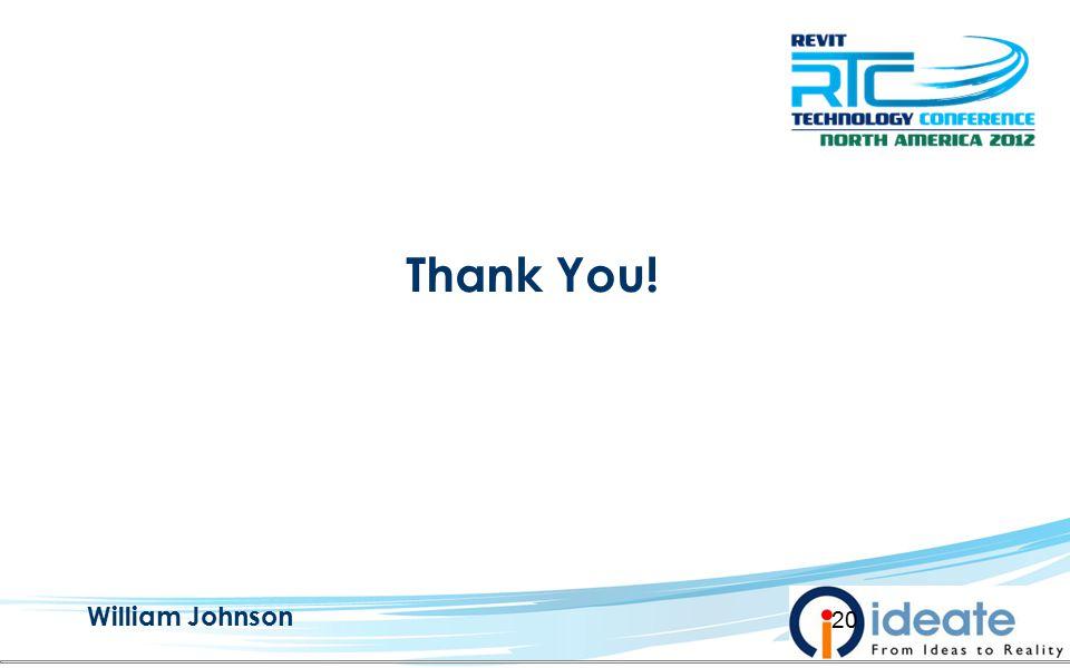 20 Thank You! William Johnson