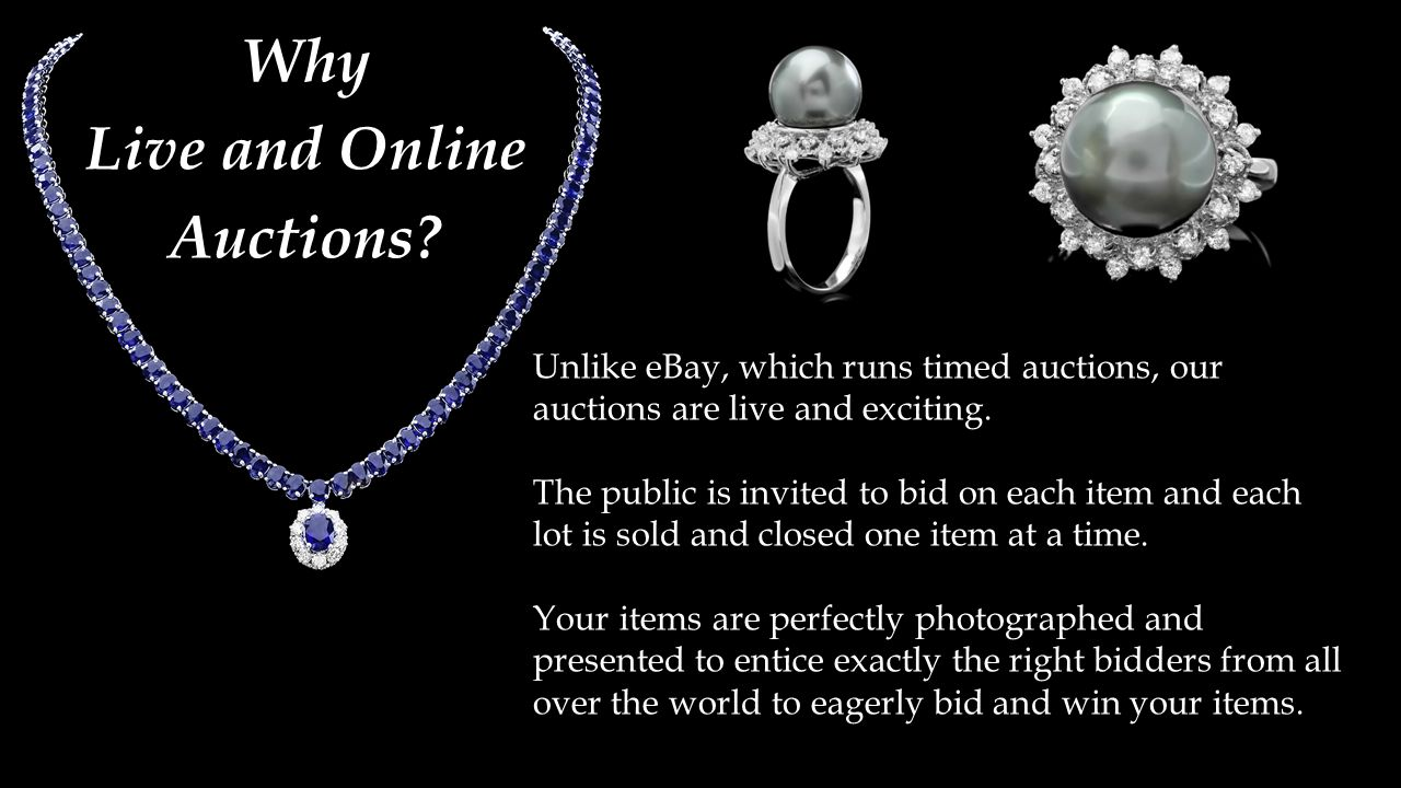 Unlike eBay, which runs timed auctions, our auctions are live and exciting.