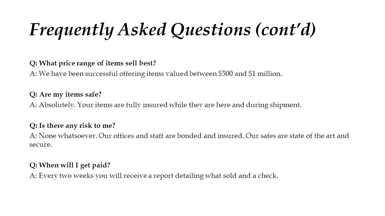 Frequently Asked Questions (cont'd) Q: What price range of items sell best.