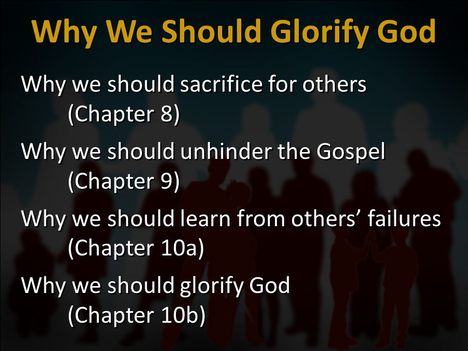 Why we should sacrifice for others (Chapter 8) Why we should unhinder the Gospel (Chapter 9) Why we should learn from others' failures (Chapter 10a) W