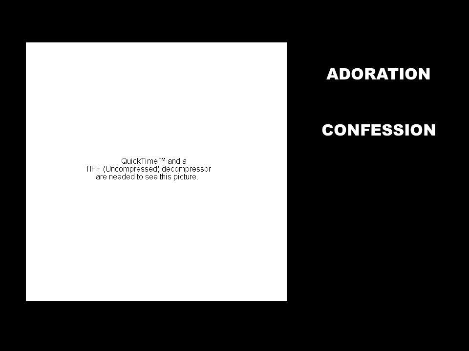 ADORATION CONFESSION THANKSGIVING