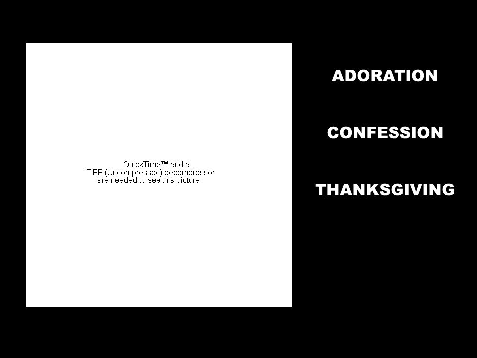 ADORATION CONFESSION THANKSGIVING