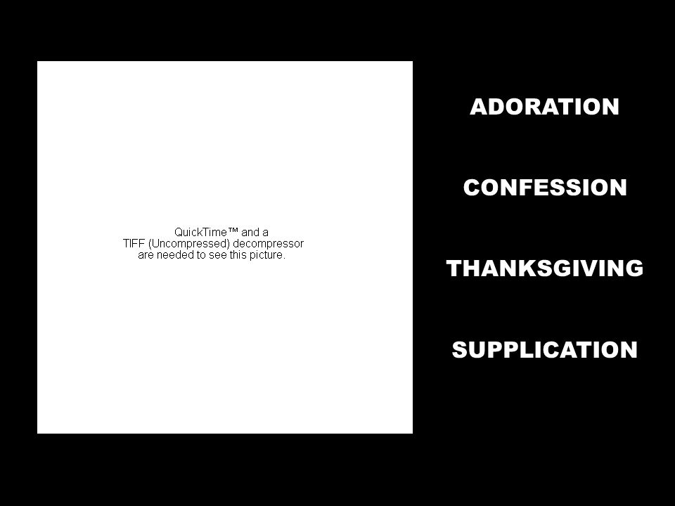 ADORATION CONFESSION THANKSGIVING SUPPLICATION