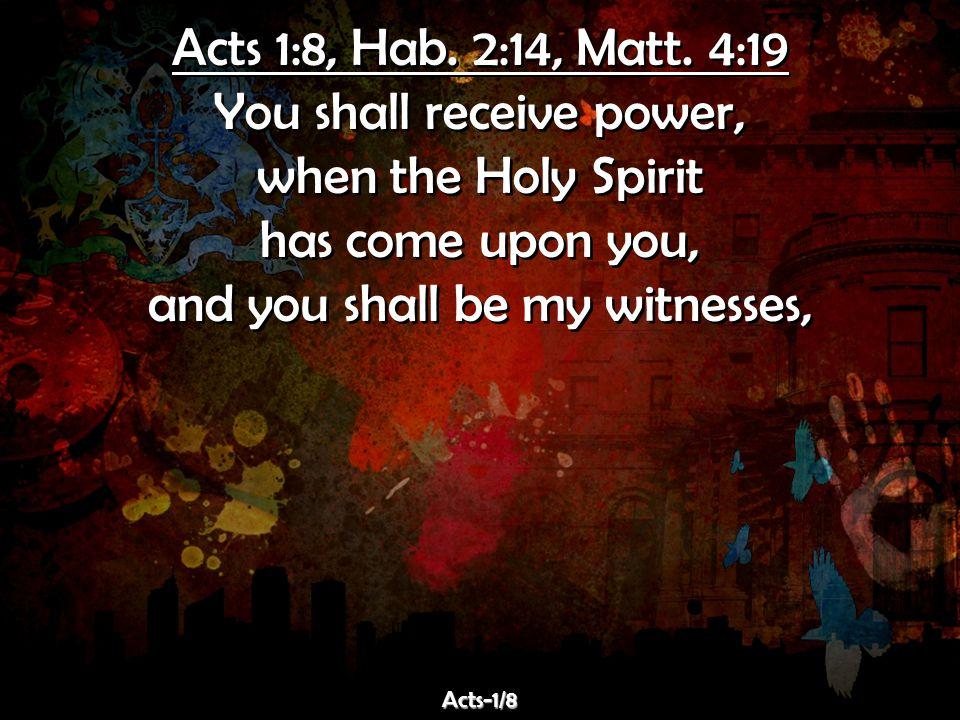 Acts 1:8, Hab.2:14, Matt.