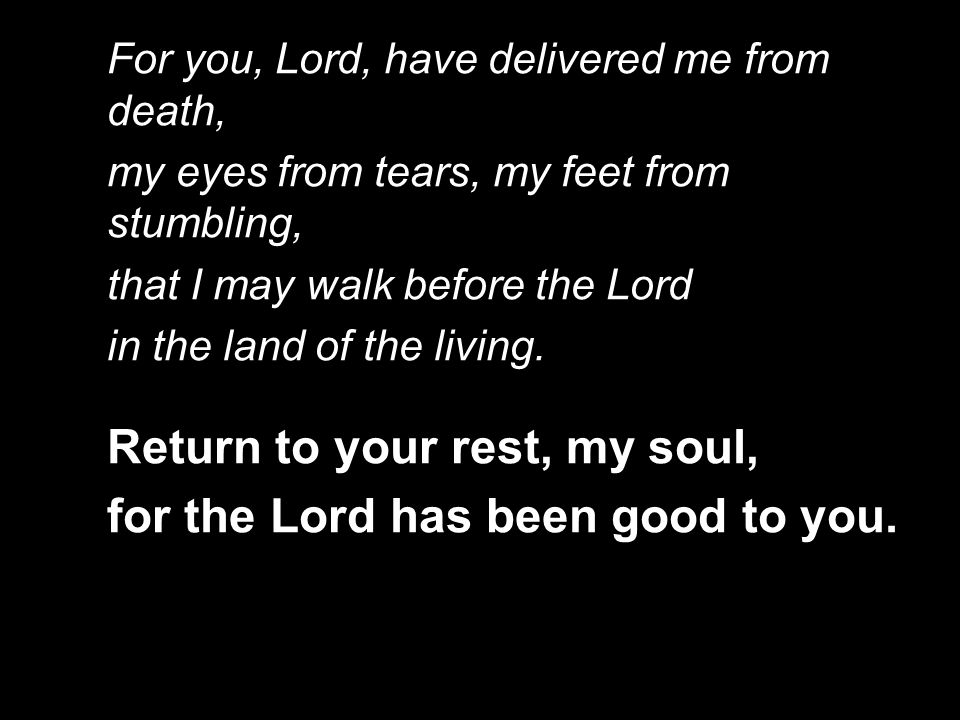What shall I return to the Lord for all his goodness to me.